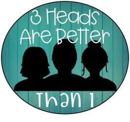 3 Heads Are Better Than 1 – Creative, Engaging, Convenient Resources